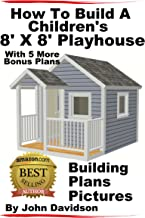 How To Build A Children's 8' x 8' Playhouse Building Plans Pictures