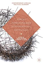 African Foreign Policies in International Institutions (Contemporary African Political Economy)