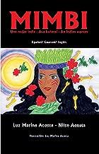Mimbi: UNA MUJER INDIA - AVA KUÑATAI - AN INDIAN WOMAN ESPAÑOL - GUARANÍ -ENGLISH (Spanish Edition)