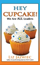 Hey Cupcake!: We are ALL Leaders