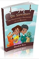 Die Superkraft der Freundlichkeit, Freundschaft und des Mitgefühls: Ein Kinderbuch über Freundlichkeit im Alltag mit kostenlosen Freundlichkeitsübungen (German Edition) Kindle Edition