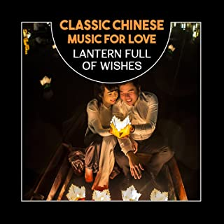 Classic Chinese Music for Love – Latern Full of Wishes