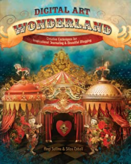Digital Art Wonderland: Creative Techniques for Inspirational Journaling and Beautiful Blogging