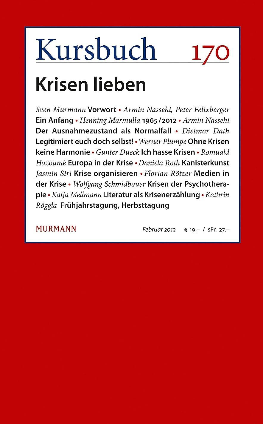 流すイブ渦Kursbuch 170: Krisen lieben (German Edition)