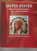 US Indian Tribal Leaderts Directory (World Strategic and Business Information Library)