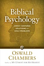 Biblical Psychology: Christ-Centered Solutions for Daily Problems (Signature Collection)