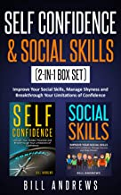 Self Confidence & Social Skills (2-In-1 Box Set): Improve Your Social Skills, Manage Shyness and Breakthrough Your Limitations of Confidence