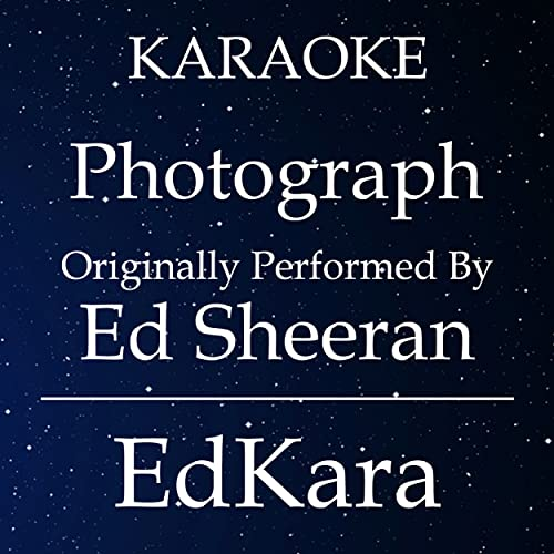 Photograph (Originally Performed by Ed Sheeran) [Karaoke No Guide Melody Version]