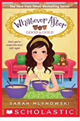 Good as Gold (Whatever After #14) Kindle Edition