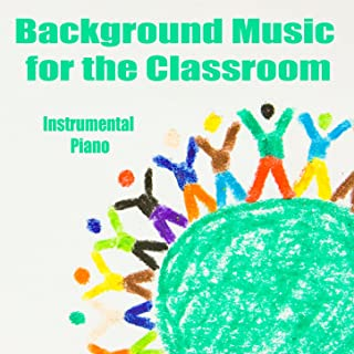 Background Music for the Classroom: Instrumental Piano
