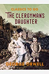 The Clergyman's Daughter (Classics To Go) (English Edition) eBook Kindle