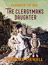 The Clergyman's Daughter (Classics To Go)
