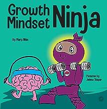 Growth Mindset Ninja : A Children's Book About the Power of Yet (Ninja Life Hacks 36)
