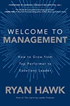 Welcome to Management: How to Grow From Top Performer to Excellent Leader (English Edition)