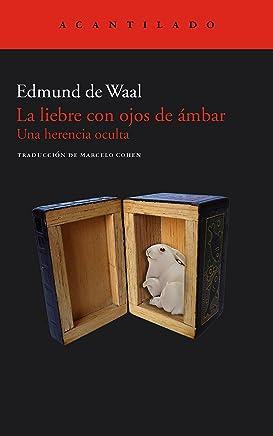 La liebre con ojos de ámbar: Una herencia oculta (El Acantilado nº 249) (Spanish Edition)