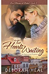 Two Hearts Waiting: an inspirational romance (Love Blooms at Bethel Book 2) Kindle Edition