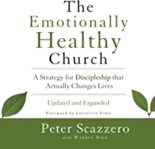 The Emotionally Healthy Church: A Strategy for Discipleship That Actually Changes Lives
