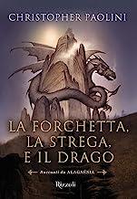 La forchetta, la strega, e il drago: Racconti di Alagaesia (Il Ciclo dell'Eredità Vol. 5) (Italian Edition)