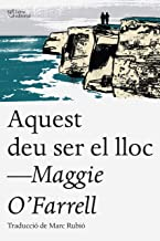 Aquest deu ser el lloc (Catalan Edition)