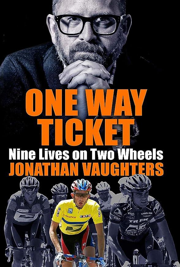 戻る省基礎理論One Way Ticket: Nine Lives on Two Wheels (English Edition)