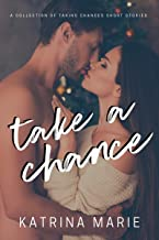 Take a Chance: A Collection of Taking Chances Short Stories