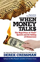 When Money Talks: The High Price ofFree Speech and the Selling of Democracy