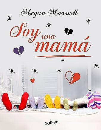 Soy una mamá (Spanish Edition)