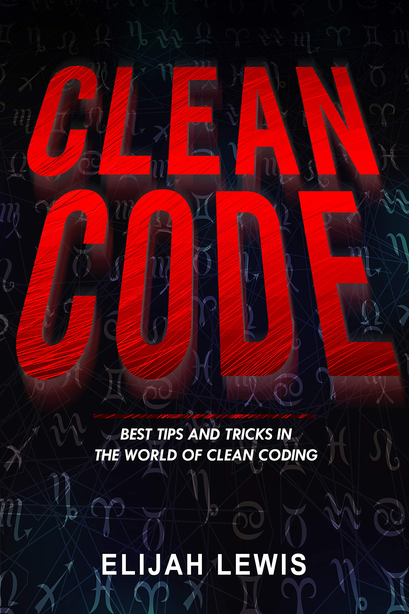 Download CLEAN CODE: Best Tips And Tricks In The World Of Clean Coding (English Edition) 
