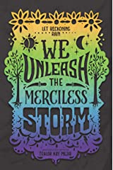 We Unleash the Merciless Storm (We Set the Dark on Fire Book 2) Kindle Edition