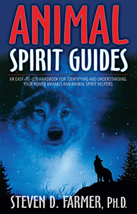 Animal Spirit Guides: An Easy-To-Use Handbook For Identifying And Understanding Your Power Animals And Animal Spirit Helpers [Lingua inglese]: 1