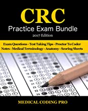 CRC Practice Exam Bundle - 2017 Edition: 150 Certified Risk Adjustment Coder Practice Exam Questions & Answers, Tips To Pass The Exam, Medical Terminology, Anatomy, Secrets To Reducing Exam Stress