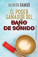 El Poder Sanador del Baño de Sonido (Desarrollo Personal y Autoayuda) (Spanish Edition) Kindle Edition