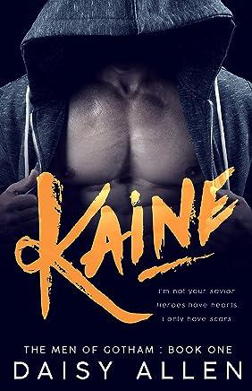 Kaine: An Alpha Billionaire Romance (The Men Of Gotham Book 1)