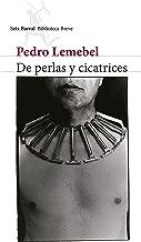 De perlas y cicatrices (Spanish Edition)