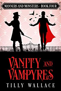 Vanity and Vampyres (Manners and Monsters Book 4)
