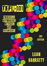TEFL 101: Principles, Approaches, Methods & Techniques