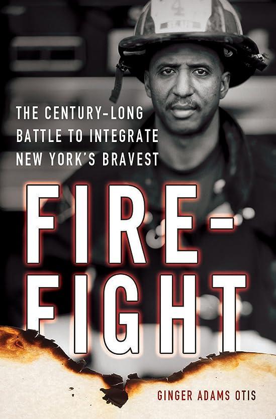 否認する販売計画期待するFirefight: The Century-Long Battle to Integrate New York's Bravest (English Edition)