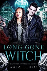 Long Gone Witch: A Rockstar Urban Fantasy Romance (ICRA Files: Berlin Book 3) Kindle Edition