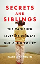 Secrets and Siblings: The Vanished Lives of Chinas One Child Policy