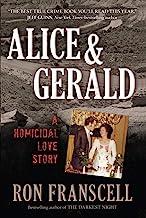 Alice & Gerald: A Homicidal Love Story