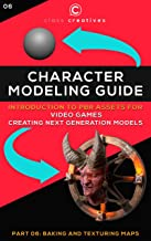Character Modeling Guide | Introduction to PBR Assets for Video Games | Part 06: Baking and Texturing
