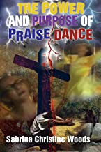 The Power and Purpose of Praise Dance