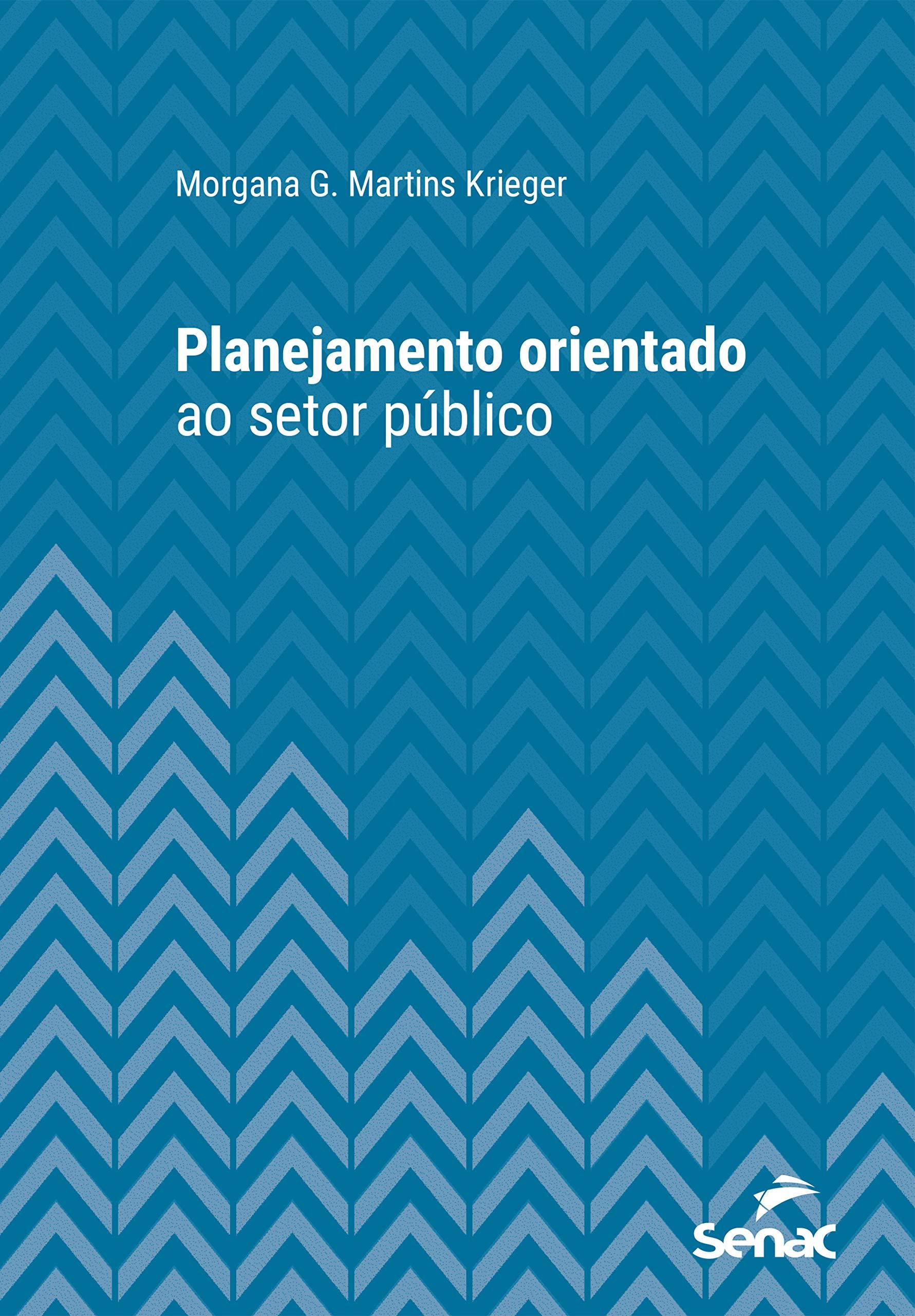 Planejamento orientado ao setor público (Série Universitária) (Portuguese Edition)