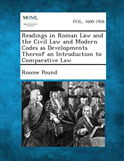 Readings in Roman Law and the Civil Law and Modern Codes as Developments Thereof an Introduction to Comparative Law