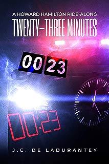 Twenty-Three Minutes: A Howard Hamilton Ride-Along