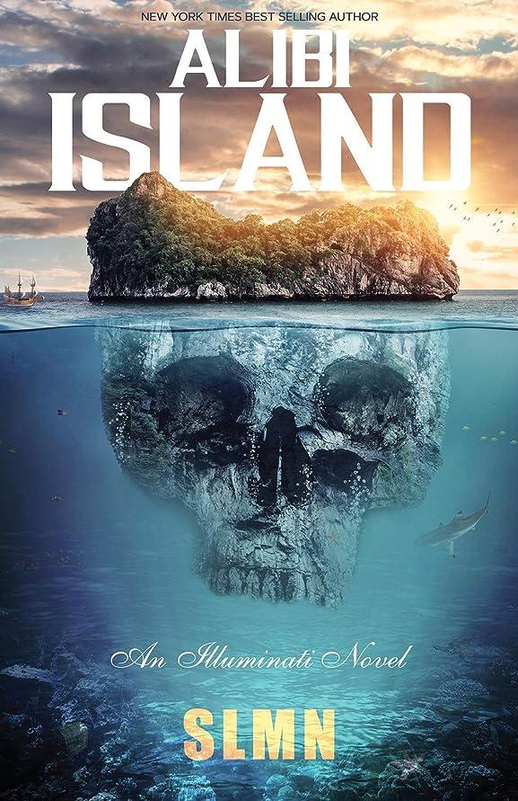 フラグラントドキドキ叫ぶAlibi Island (An Illuminati Novel) (English Edition)
