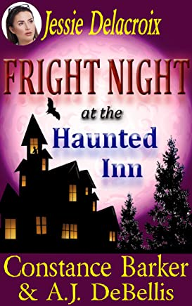 Jessie Delacroix: Fright Night at the Haunted Inn (Whispering Pines Mystery Series Book 4)