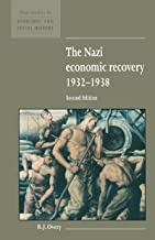 The Nazi Economic Recovery 1932–1938 (New Studies in Economic and Social History Book 27)