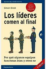 Los líderes comen al final (edición revisada): Por qué algunos equipos funcionan bien y otros no (Gestión del conocimiento) (Spanish Edition) eBook Kindle