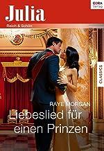 Liebeslied für einen Prinzen: Das Erbe der Rinaldis 7 (Julia) (German Edition)